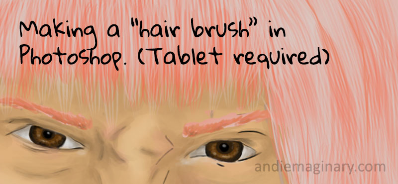 Brush for Hair Drawing in Photoshop - andiemaginary